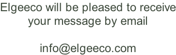 Elgeeco will be pleased to receive your message by email  info@elgeeco.com